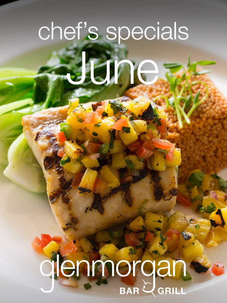 Chef's Specials for June at Glenmorgan