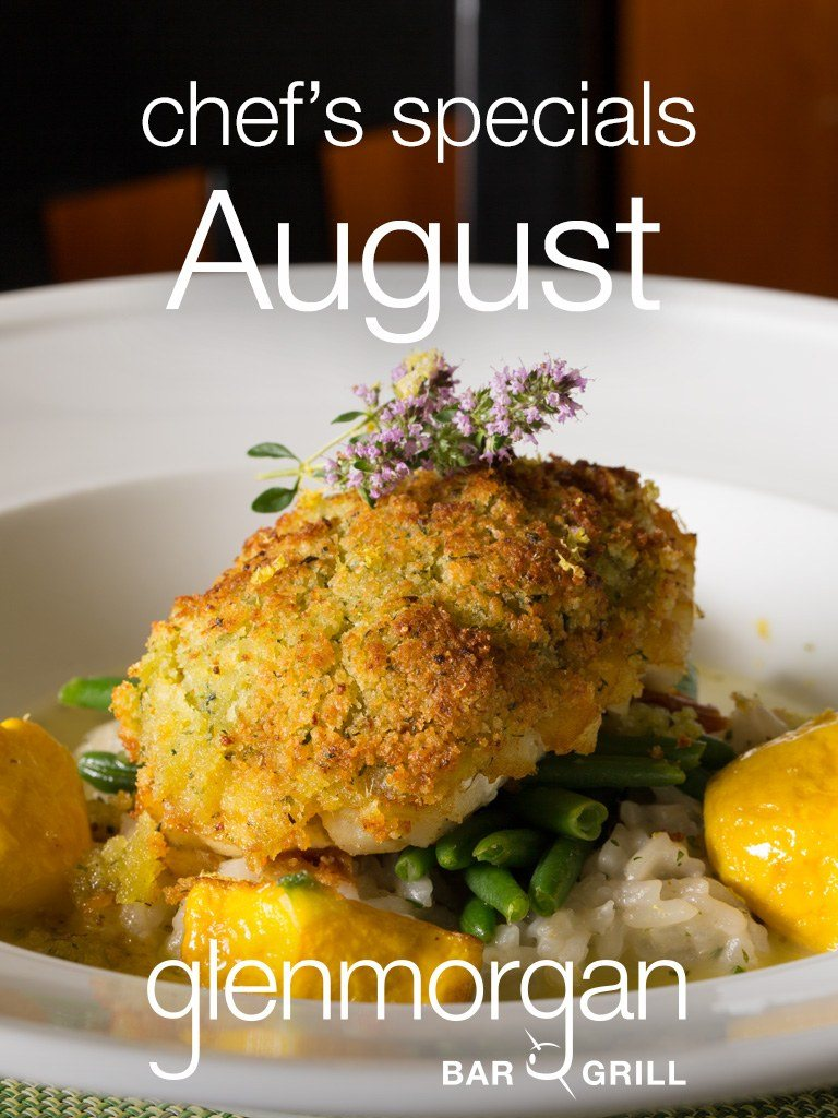 Chef's Specials for August at Glenmorgan