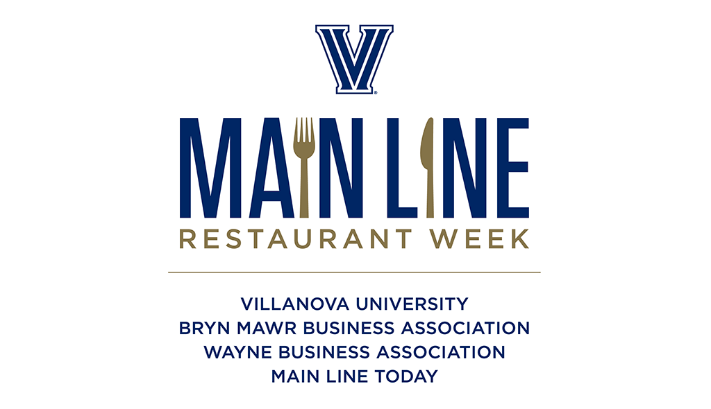Villanova University is co-hosting Main Line Restaurant Week with the Bryn Mawr Business Association, the Wayne Business Association, and Main Line Today.